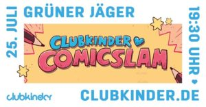7. clubkinder Comicslam @ Grüner Jäger | Hamburg | Germany