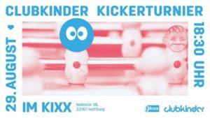 2. clubkinder Kickerturnier @ Kixx | Hamburg | Germany