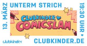 9. clubkinder Comicslam @ Unterm Strich | Hamburg | Germany